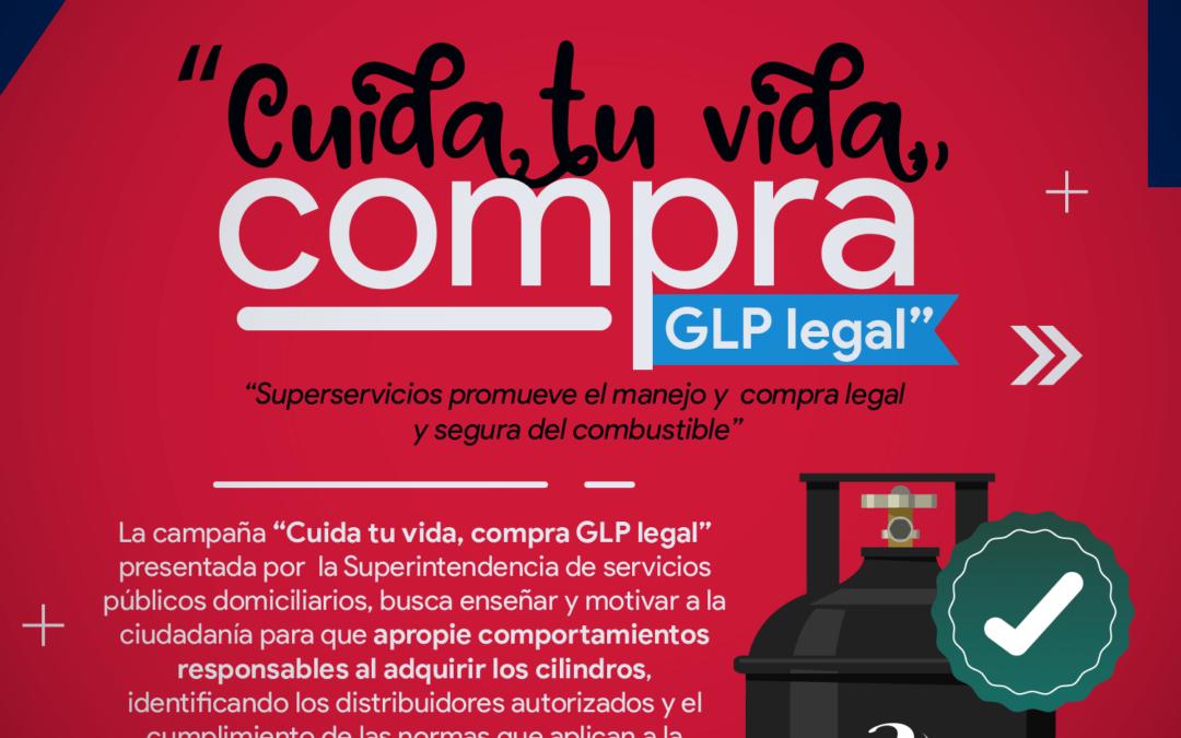 """Cuida tu vida, compra GLP legal"""